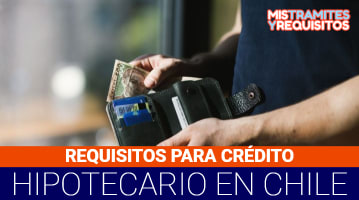 requisitos para credito hipotecario