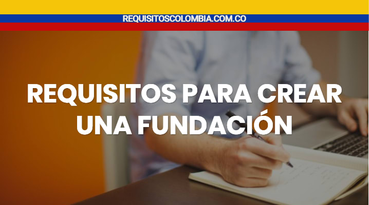 Requisitos para crear una fundación