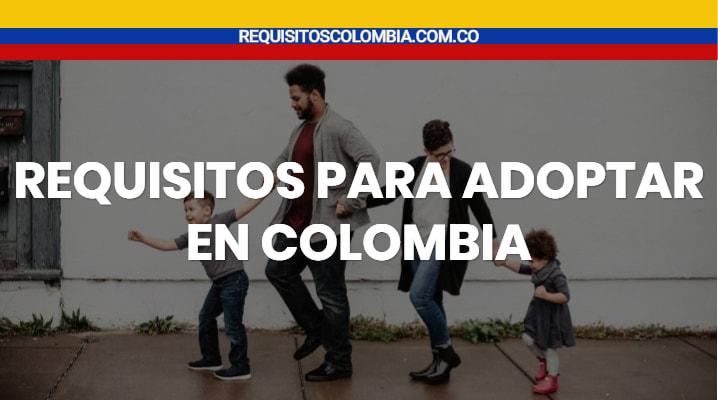 Requisitos para adoptar en Colombia