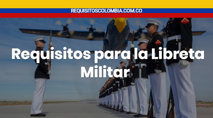 Requisitos para la Libreta Militar