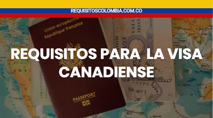 Requisitos para la Visa Canadiense