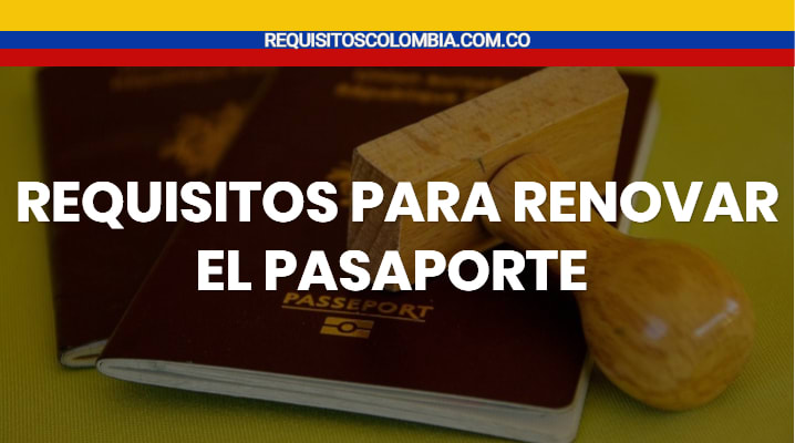 Requisitos para Renovar el Pasaporte