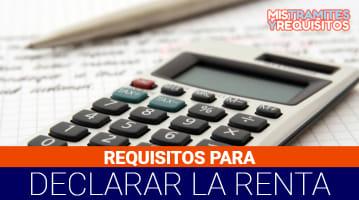 Requisitos para declarar la renta