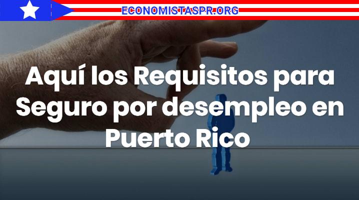 Requisitos para desempleo en puerto rico