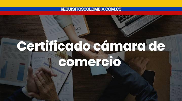 Certificado cámara de comercio