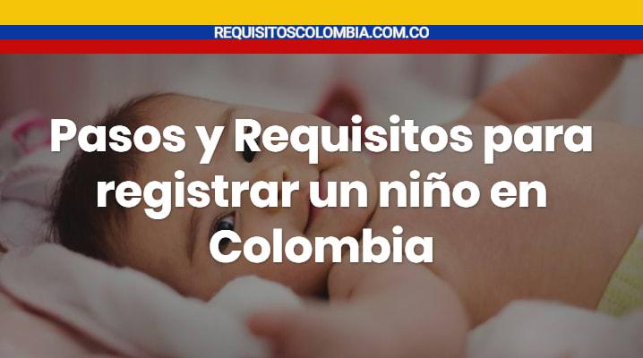 Requisitos para registrar un niño