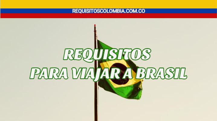 Requisitos para viajar a Brasil