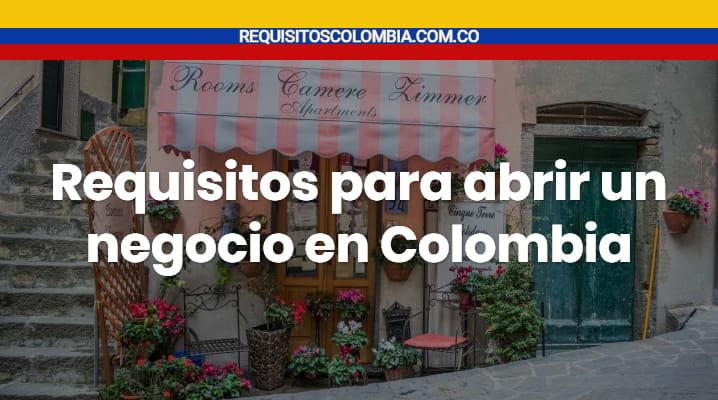 Requisitos para abrir un negocio en Colombia