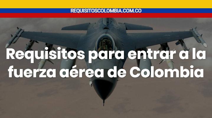 Requisitos para entrar a la fuerza aérea