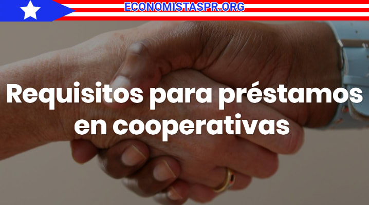 Requisitos para préstamos en cooperativas