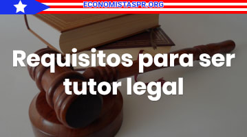Requisitos para ser tutor legal
