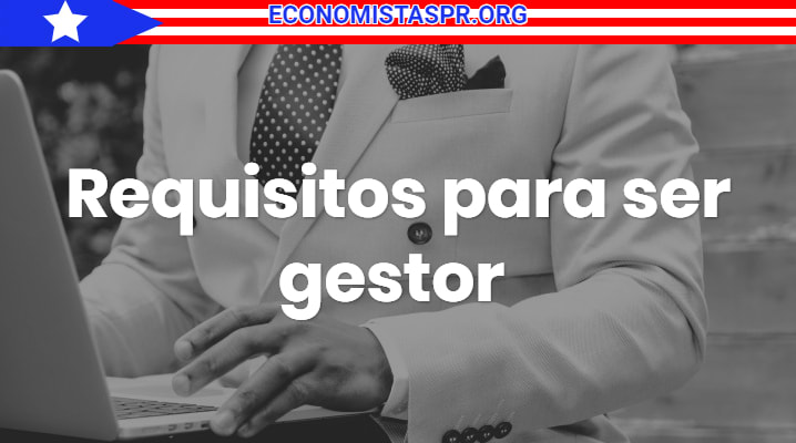 Requisitos para ser gestor en puerto rico