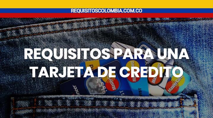 requisitos para una tarjeta de credito