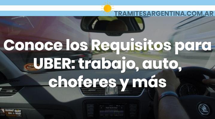 Conoce los Requisitos para UBER: trabajo, auto, choferes y más