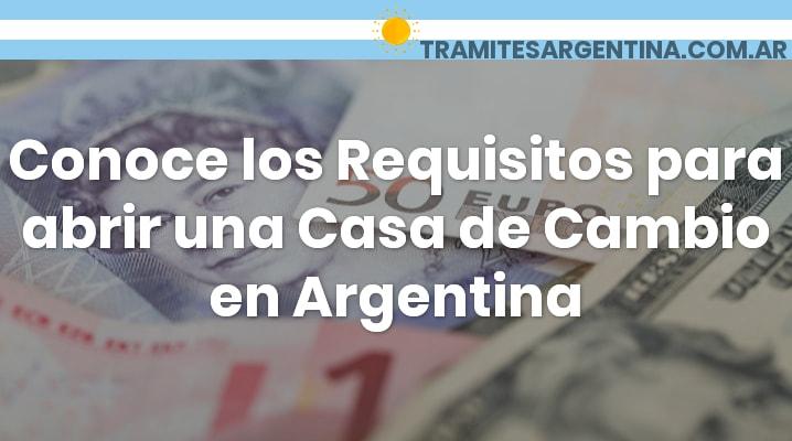 Requisitos para abrir una casa de cambio en argentina