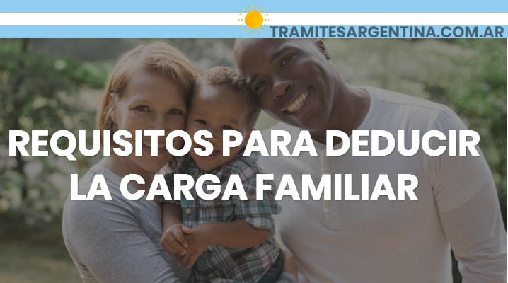 Requisitos para deducir cargas de familia