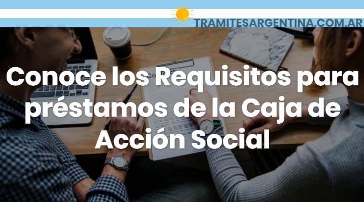 Requisitos para préstamos de la caja de acción social
