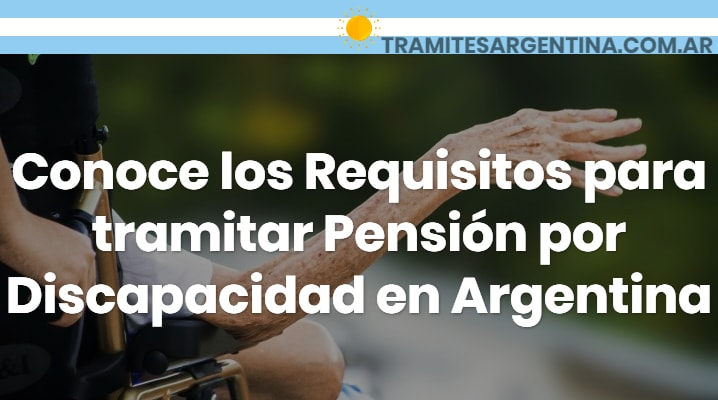 Requisitos para tramitar pensión por discapacidad