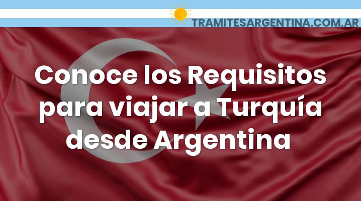 Requisitos para viajar a Turquia desde Argentina