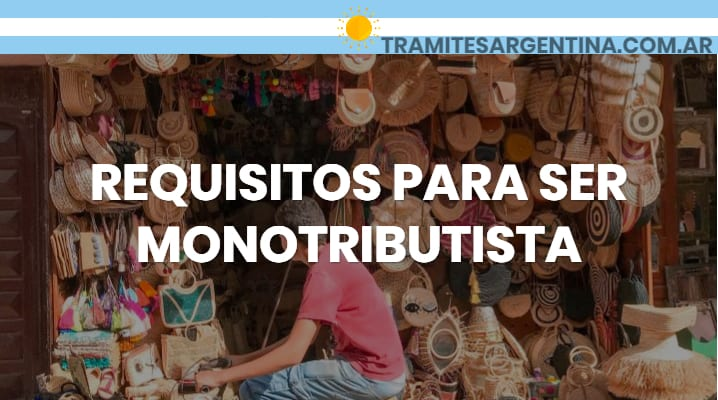 Requisitos para ser monotributista