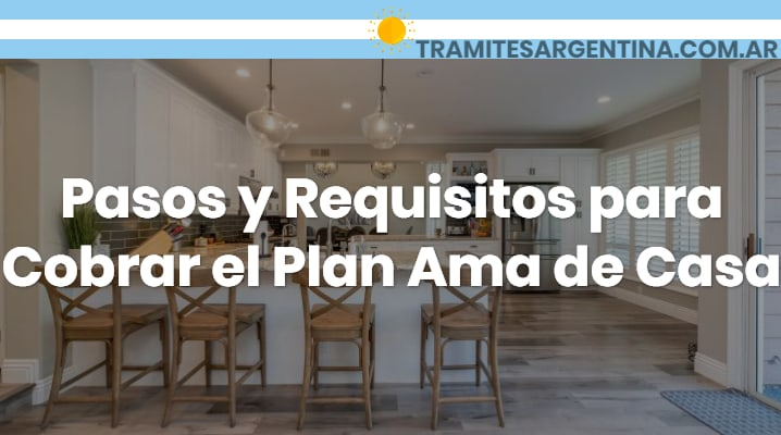 Requisitos para cobrar el plan ama de casa