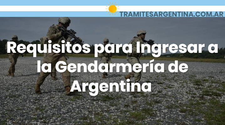 Requisitos para gendarmería