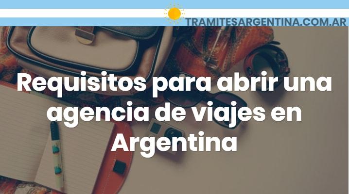 Requisitos para abrir una agencia de viajes en Argentina