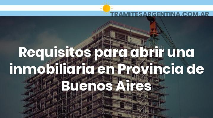 Requisitos para abrir una inmobiliaria en Provincia de Buenos Aires