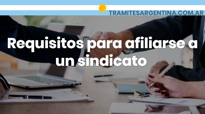 Requisitos para afiliarse a un sindicato