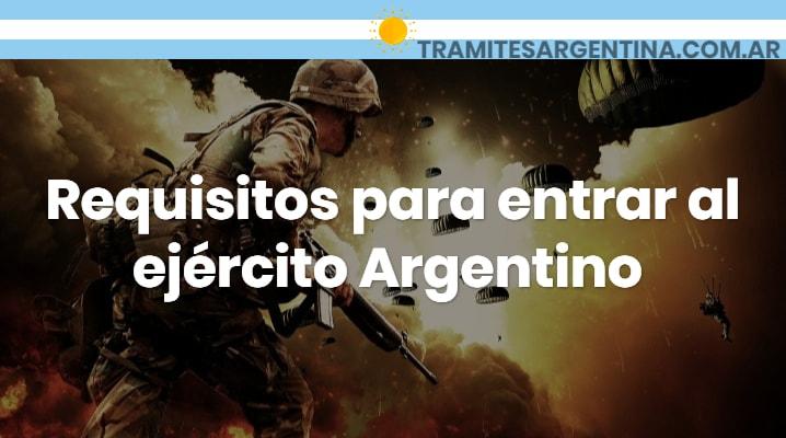Requisitos para entrar al ejército Argentino