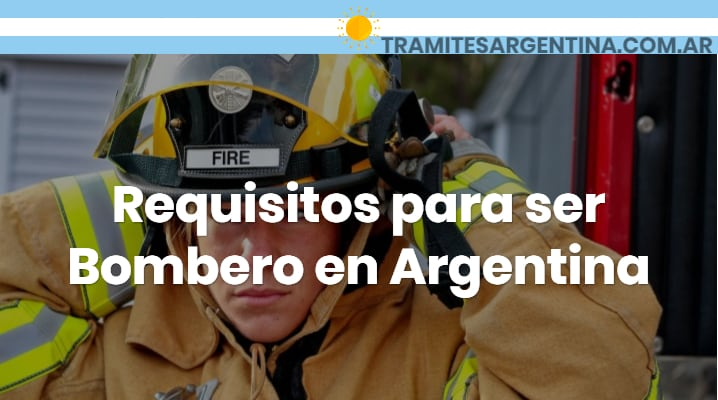 Requisitos para ser Bombero en Argentina