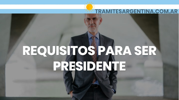 Requisitos para ser presidente