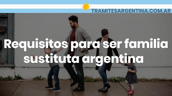 Requisitos para ser familia sustituta argentina