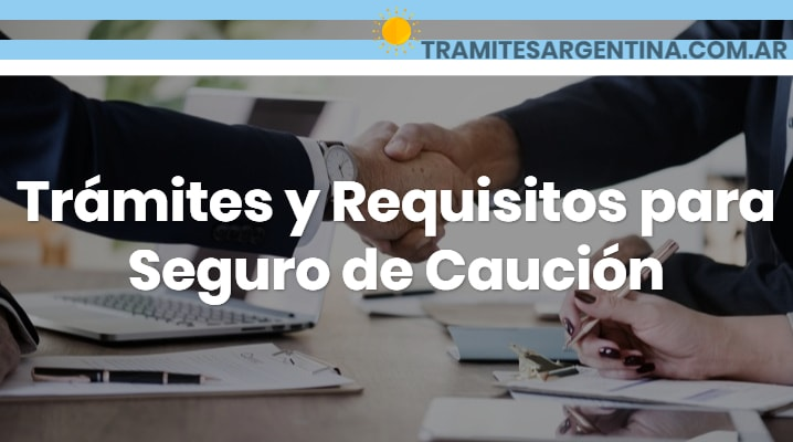 Requisitos para seguro de caución