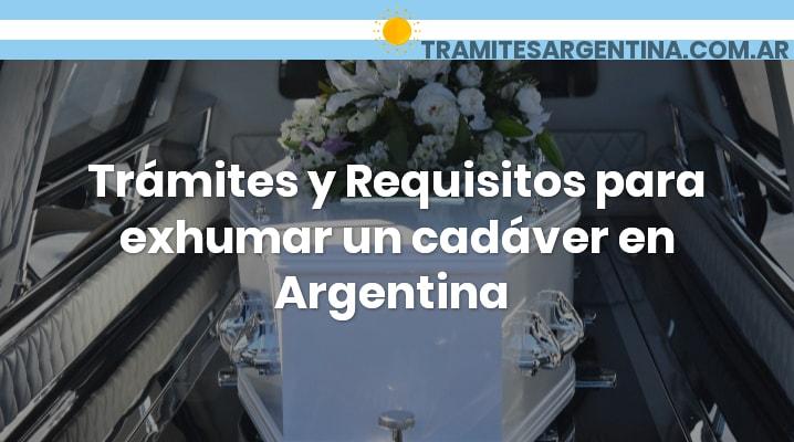 Requisitos para exhumar un cadáver en Argentina