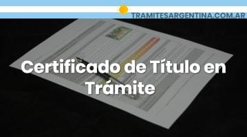 Certificado de Título en Trámite