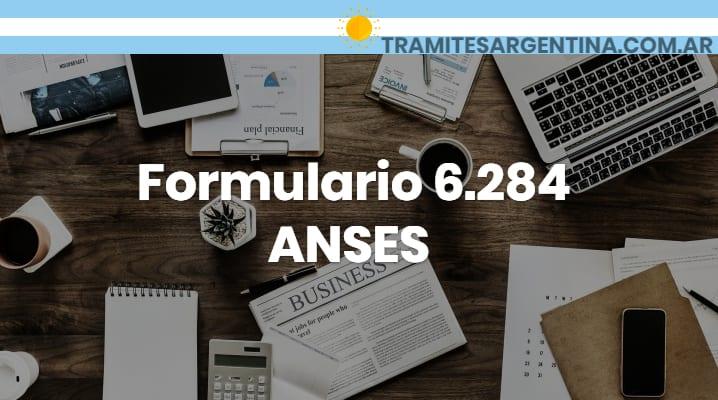 Formulario 6.284 ANSES
