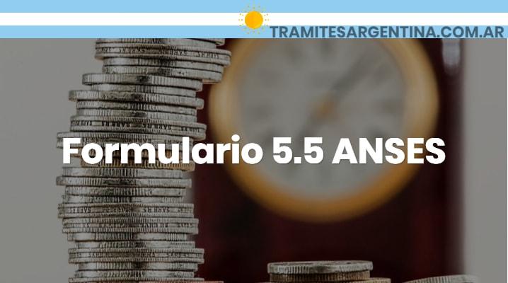 Formulario 5.5 ANSES