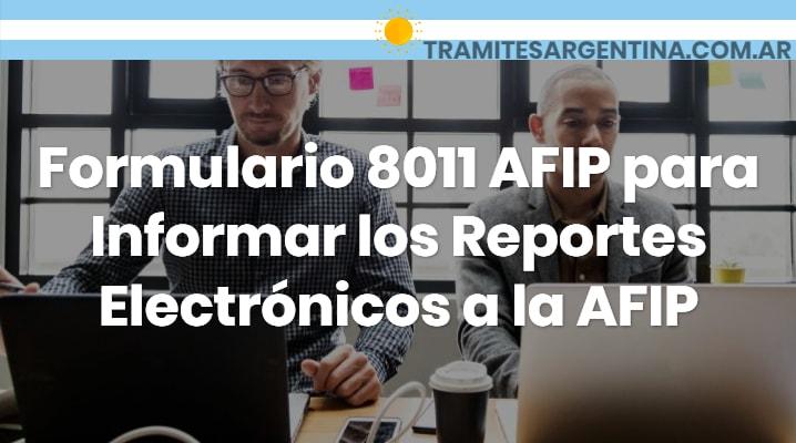 Formulario 8011 AFIP