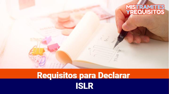 Requisitos para Declarar ISLR