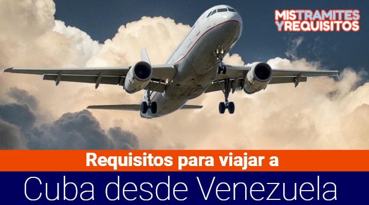 Conoce los Requisitos para viajar a Cuba desde Venezuela