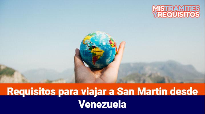 Requisitos para viajar a San Martin desde Venezuela