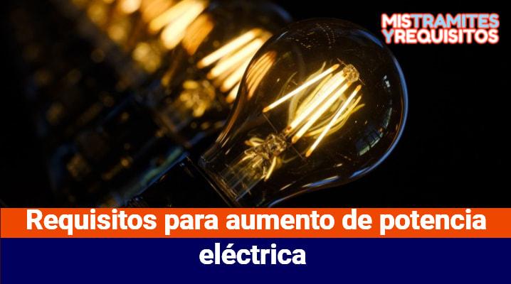 Conoce los Requisitos para aumento de potencia eléctrica