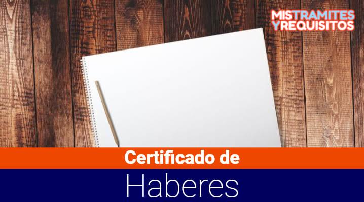 Conoce Como Obtener un Certificado de Haberes