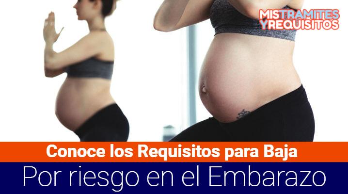Requisitos para Baja por riesgo en el Embarazo