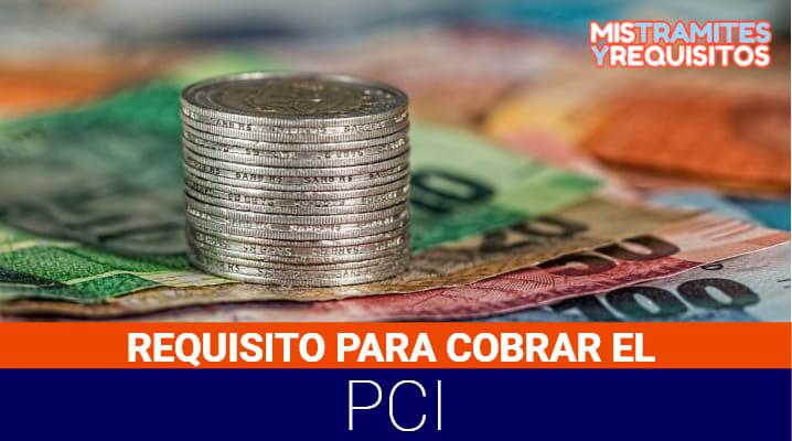 Requisitos para cobrar la PCI