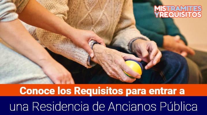 Requisitos para entrar a una Residencia de Ancianos Pública