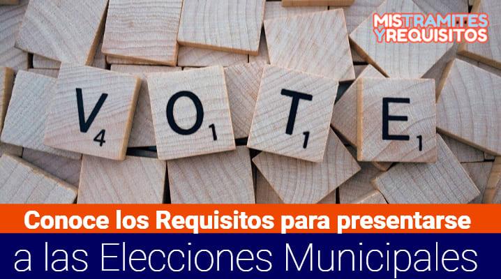 Requisitos para presentarse a las Elecciones Municipales