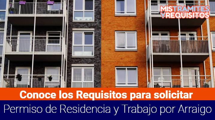 Requisitos para solicitar Permiso de Residencia y Trabajo por Arraigo