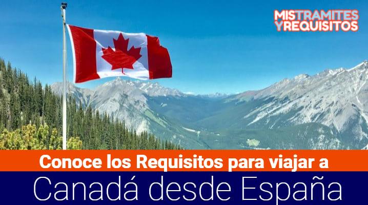 Requisitos para viajar a Canadá desde España